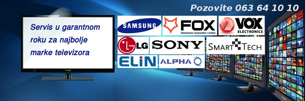 Ovlašćeni servis za Lg, Sony, Samsung, Fox, Vox, Elin, Alpha i Smart tech